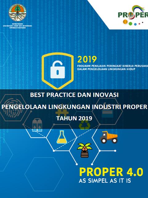 Best Practice dan Inovasi Pengelolaan Lingkungan Industri PROPER Tahun 2019